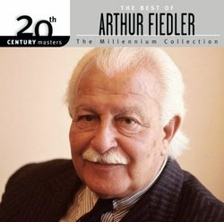 The Best of Arthur Fiedler: 20th Century Masters - The Millennium Collection