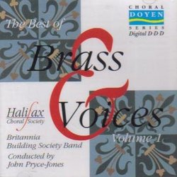 The Best of Brass & Voices, Vol.1 / Halifax Choral Society / Britannia Building Society Band (Doyen)