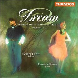 Dream: Western Poets in Russian Music, Vol. 1 - Sergei Larin, (tenor), Elenora Bekova (piano)
