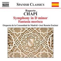 Ruperto Chapí: Symphony in D minor; Fantasía morisca