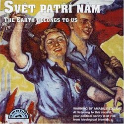 Earth Belongs to Us: Patriotic Hymns from Czechoslovakia