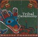 Native Passions: Tribal Ceremony