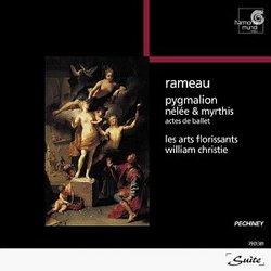 Rameau - Pygmalion ~ Nélée et Myrthis / Crook, Piau, Mellon, Michel-Dansac, Corréas, Semellaz, Pelon, Les Arts Florissants, Christie