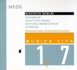 Giancinto Scelsi: Chukrum; Quattro Pezzi; Natura Renovatur; Hymnos
