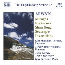 William Alwyn: Mirages; Nocturnes; Slum Song; Seascapes; Invocations