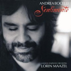 Sentimento: Andrea Bocelli with Lorin Maazel and the London Symphony Orchestra [Limited Edition w/ Bonus Track]