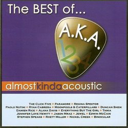 Almost Kinda Acoustic (A.K.A.) The Best of...