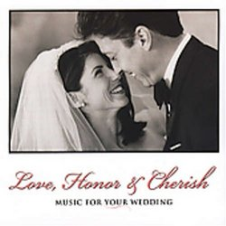 Love, Honor & Cherish: Music for Your Wedding