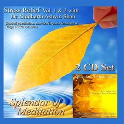 Stress Relief Volumes 1 & 2 with Dr. Siddharth Ashvin Shah