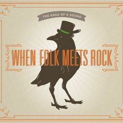 When Folk Meets Rock : The Saga Of A Sound