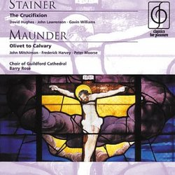 Stainer: The Crucifixion / Maunder: Olivet to Calvary