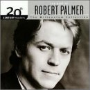 The Best of Robert Palmer: 20th Century Masters - The Millennium Collection