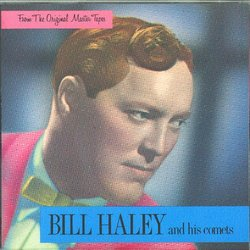 Bill Haley And His Comets: From The Original Master Tapes