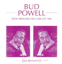 Bud Powell: From Birdland, New York City: 1956