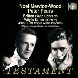 Britten: Piano Concerto; Seiber: To Poetry; Bush: Voices of the Prophets