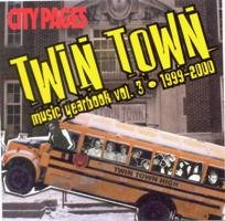 Twin Town Music Yearbook Vol 3: 1999-2000
