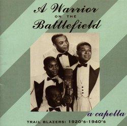 Warrior On The Battlefield: A Cappella Trailblazers, 1920-1940's