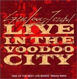 Live In The Voodoo City by Gene Loves Jezebel