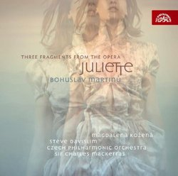Bohuslav Martinu: Three Fragments from the Opera Juliette