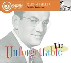 The Unforgettable Glenn Miller & His Orchestra