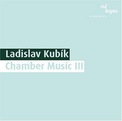 Ladislav Kubík: Chamber Music, Vol. 3
