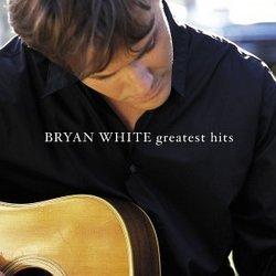 Bryan White - Greatest Hits