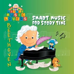 Little Music Lovers: Beethoven - Smart Music for Story Time