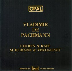 Vladimir de Pachmann plays Chopin, Raff, Schumann & Liszt