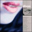 Mexican Divas, Vol. II
