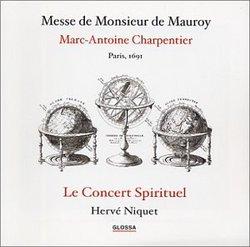 M.-A. Charpentier - Messe de Monsieur de Mauroy / Le Concert Spirituel, Niquet