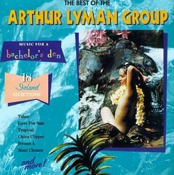 Music for a Bachelor's Den, Volume 5: The Best of the Arthur Lyman Group