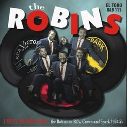 I Must Be Dreamin: The Robins on RCA Crown and Spark 1953-55