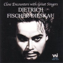 Close Encounters with Great Singers: Dietrich Fischer-Dieskau