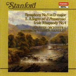 Stanford: Symphony No. 5 in D Major (L'Allegro ed il Penserosa); Irish Rhapsody No. 4