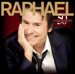 Raphael 50 Anos Despues