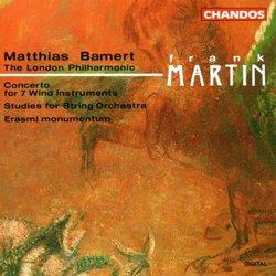 Frank Martin: Concerto for 7 Wind Instruments, Percussion & Strings / Studies for String Orchestra / Erasmi monumentum - Matthias Bamert
