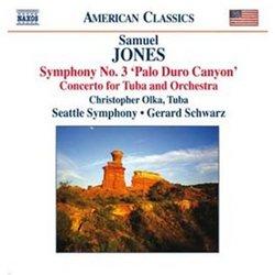 Samuel Jones: Symphony No. 3, & 'Palo Duro Canyon', Concerto for Tuba and Orchestra