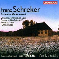 """Schreker - Orchestral Works, Vol. 2 ~ Vorspiel zu einer grossen Oper · Prelude to """"Das Spielwerk"""" · Romantic Suit · Five Songs / Karnéus · BBC Philharmonic · Sinaisky"""
