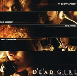 The Dead Girl [Original Motion Picture Soundtrack]