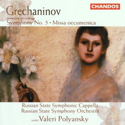Grechaninov: Symphony 5/Missa oecumenica