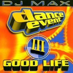 Dance Event V.3: Good Life