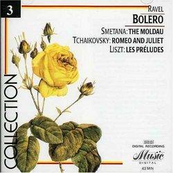 Ravel: Bolero; Smetana: The Moldau; Tchaikovsky: Romeo & Juliet; Liszt: Les Préludes