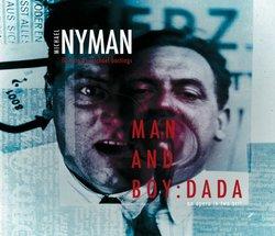 Michael Nyman: Man and Boy - Dada
