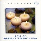Lifescapes: Best of Massage & Meditation