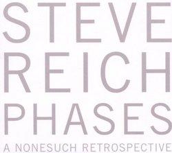 Steve Reich: Phases [Box Set]