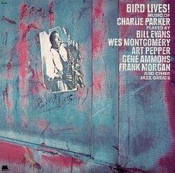 Bird Lives! Music of Charlie Parker
