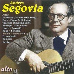 Andrès Segovia Plays...