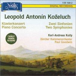 Leopold Antonín Kozeluch: Piano Concerto / Two Symphonies
