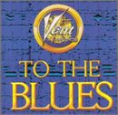 To the Blues: Vent Blues Sampler