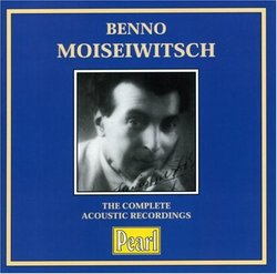 Moiseiwitsch: The Complete Acoustic Recordings